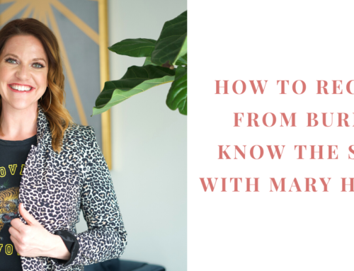 How to Recover from Burnout: Know the Signs, with Mary Hyatt | EU 36