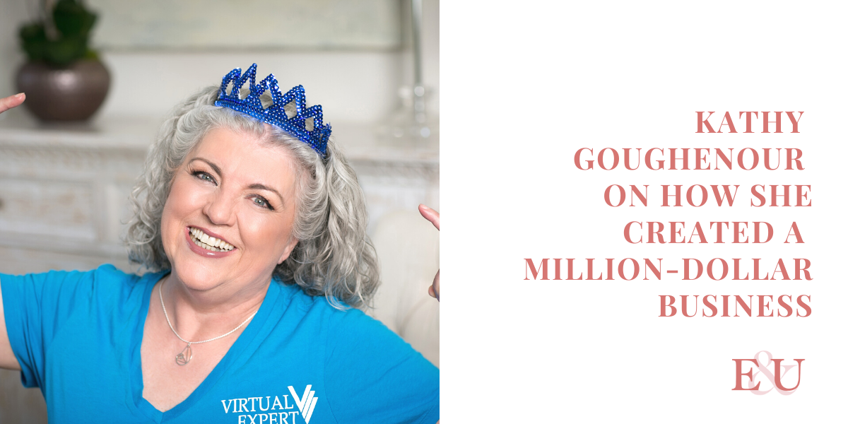 Kathy Goughenour on How she Created a Million-Dollar Business | EU 38