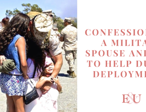 Confessions of a Military Spouse and Tips to Help During Deployments | EU 72