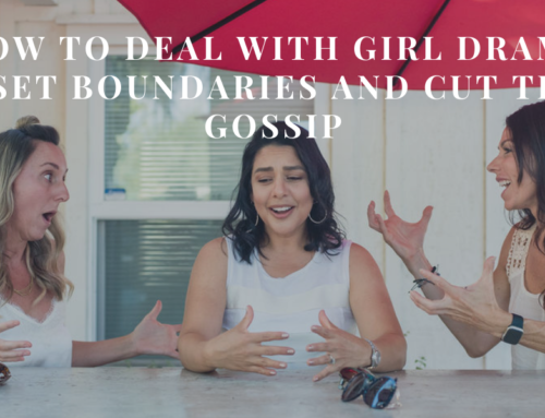 How To Deal With Girl Drama – Set Boundaries and Cut The Gossip | EU 77