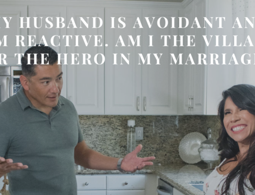 My Husband is Avoidant and I'm Reactive. Am I the Villain or the Hero in My Marriage? | EU 80